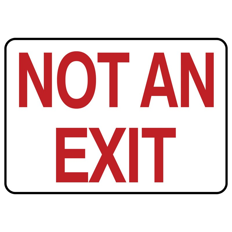 "7"" x 10"" Not an Exit sign"