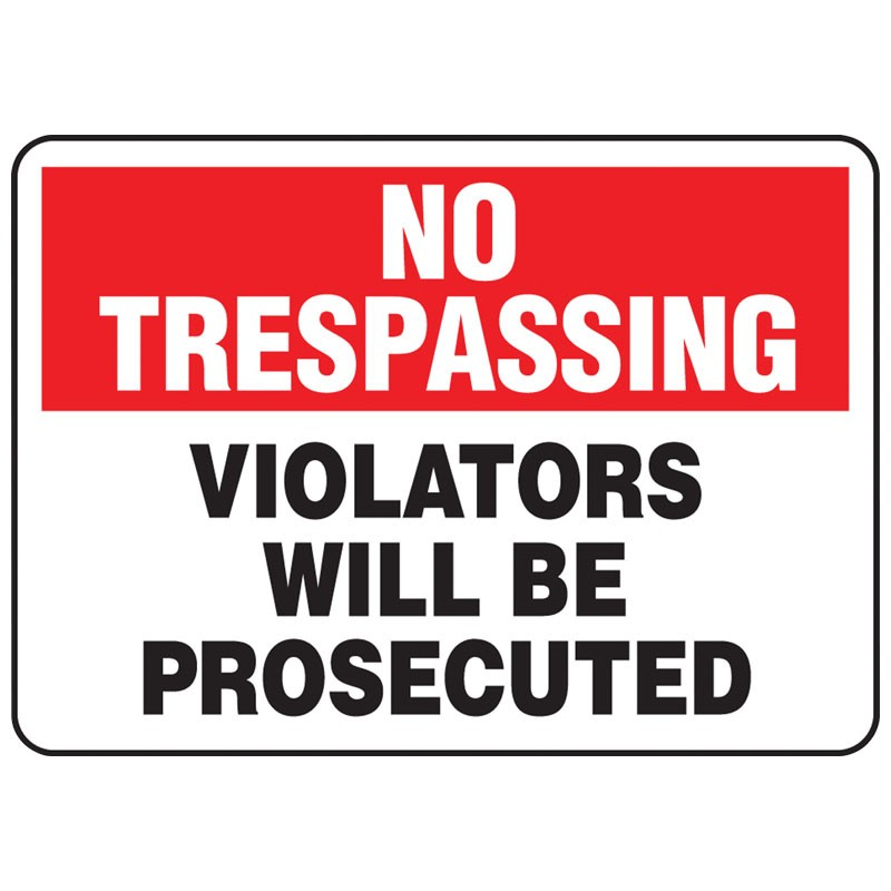 """7"""" x 10"""" No Trespassing Violaters will be Prosecuted Sign"""