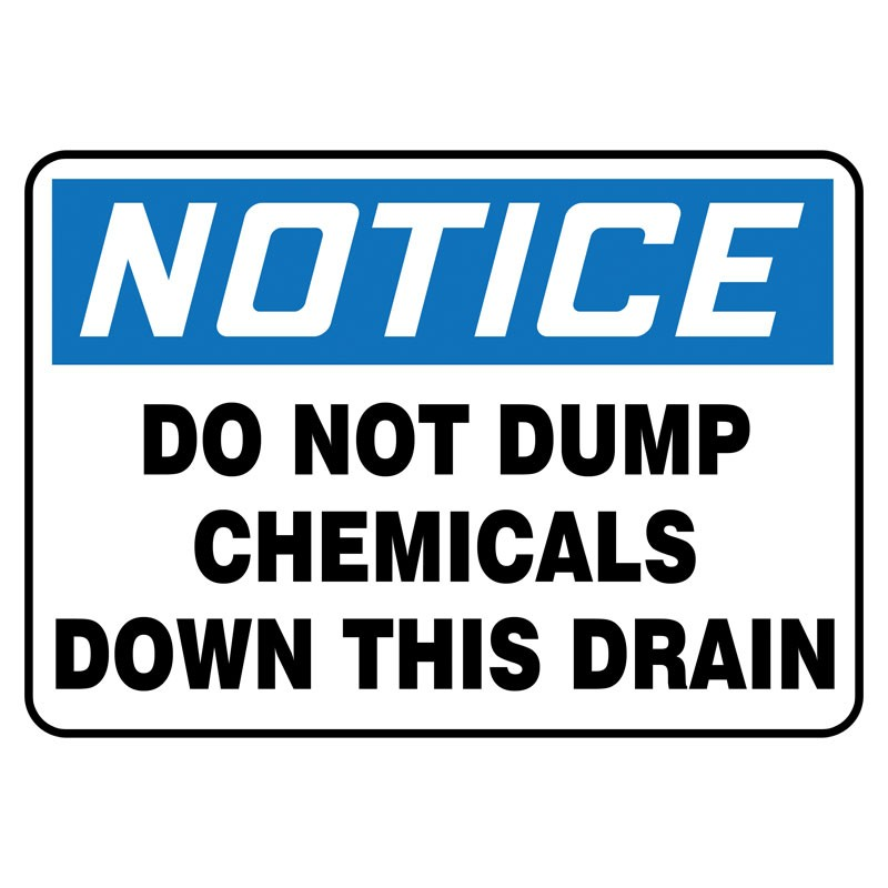 """7"""" x 10"""" Notice Do not Dump Chemicals Down this Drain Sign"""