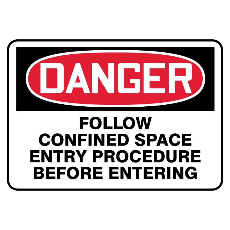 "7"" x 10"" Danger Follow Confined Space Entry Procedure Before Entering Sign"