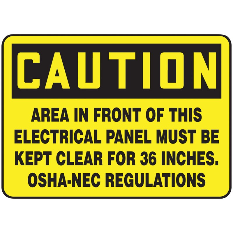 "7"" x 10"" Caution Area in Front of this Electrical Panel must be Kept clear for 36"" OSHA-NEC Regulations"