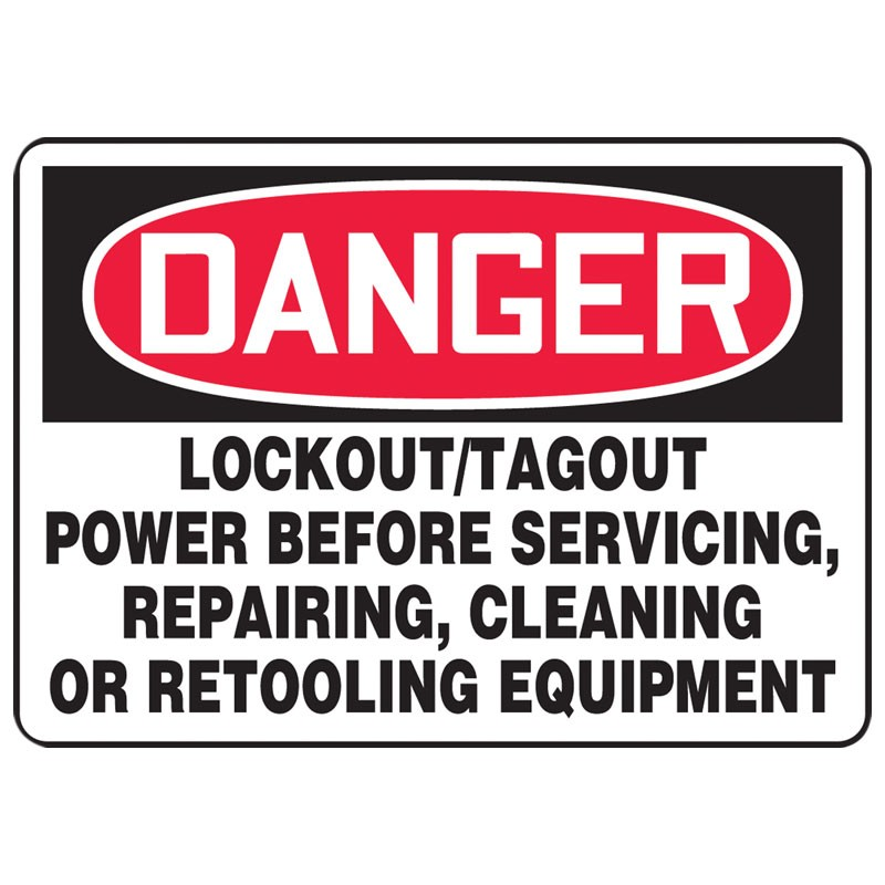 """7"""" x 10"""" Danger Lockout/Tagout Power Before Retooling Equipment Sign"""