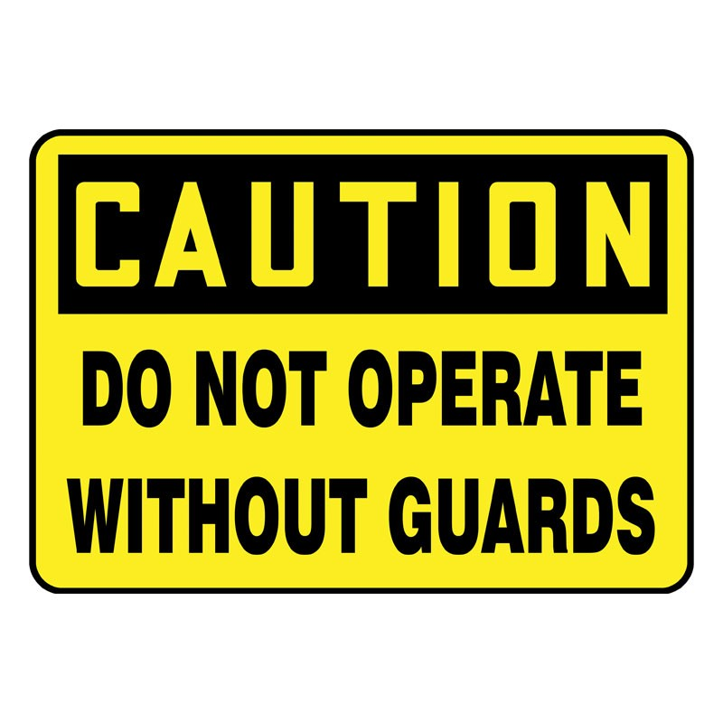 "7"" x 10"" Caution Do not operate without Guards Sign"