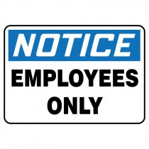 "7"" x 10"" Notice Employees Only Sign"