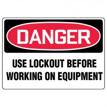 "7"" x 10"" Danger Use Lockout Before Working on Equipment Sign"