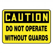 """7"""" x 10"""" Caution Do not operate without Guards Sign"""