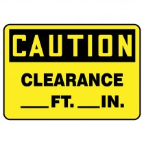 "Caution __' Clearance Sign 7"" x 10"""