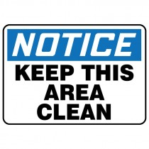 """7"""" x 10"""" Notice Keep this Area Cleen Sign"""