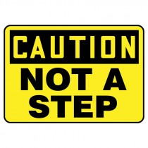 "7"" x 10"" Caution Not a Step Sign"