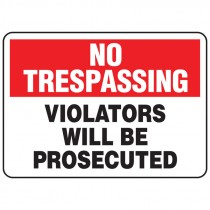 "7"" x 10"" No Trespassing Violaters will be Prosecuted Sign"