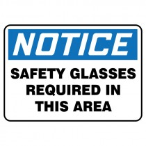 """7"""" x 10"""" Notice Safety Glasses Required in this Area Sign"""