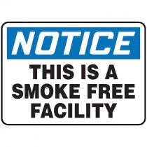"""7"""" x 10"""" Notice this is a Smoke Free Facility Sign"""