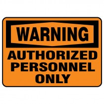 """7"""" x 10"""" Warning Authorized Personnel Only Plastic Sign"""
