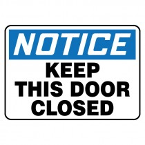 "7"" x 10"" Notice Keep this Door Closed Sign"