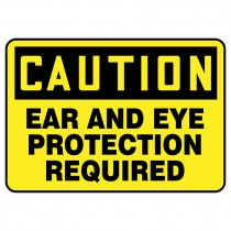 """7"""" x 10"""" Caution Ear and Eye Protection Required in this Area"""