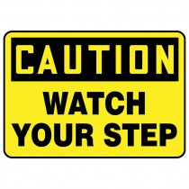 "7"" x 10"" Caution Watch Your Step Sign"